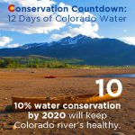Conservation Countdown: 10 Days to Get Comments in to Colorado Water Board