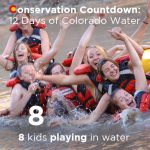 Conservation Countdown: 8 Days Left to Comment on Colorado Water Plan